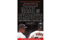 Game of Shadows - Barry Bonds, Balco, and the Steroids Scandal That Rocked Professional Sports