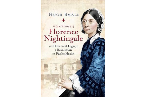 A Brief History of Florence Nightingale - and Her Real Legacy, a Revolution in Public Health