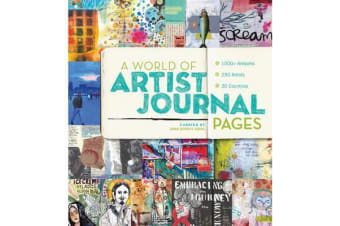 World of Artist Journal Pages - 1000+ Works of Art | 230 Artists | 30 Countries
