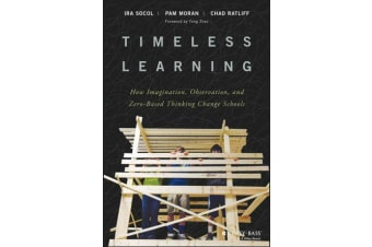 Timeless Learning - How Imagination, Observation, and Zero-Based Thinking Change Schools