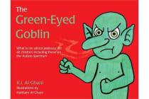 The Green-Eyed Goblin - What to do about jealousy - for all children including those on the Autism Spectrum