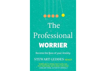 The Professional Worrier - Become the Boss of Your Anxiety