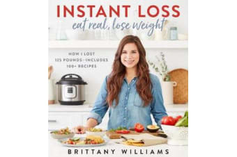 Instant Loss - Eat Real, Lose Weight