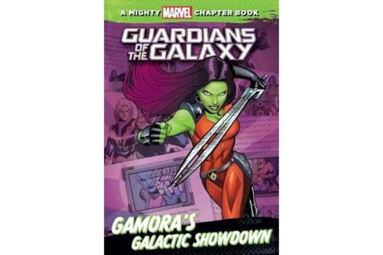 A Mighty Marvel Chapter Book - Guardians of the Galaxy - Gamora's Galactic Showdown