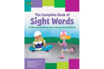 The Complete Book of Sight Words - 220 Words Your Child Needs to Know to Become a Successful Reader