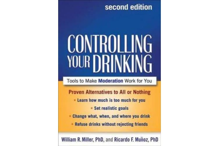 Controlling Your Drinking, Second Edition - Tools to Make Moderation Work for You