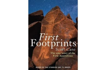 First Footprints - The Epic Story of the First Australians