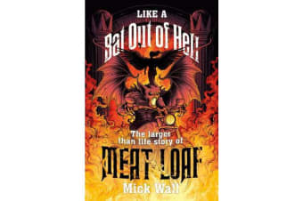 Like a Bat Out of Hell - The Larger than Life Story of Meat Loaf
