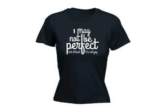 123T Funny Tee - I May Not Be Perfect But Im You - (Large Black Womens T Shirt)