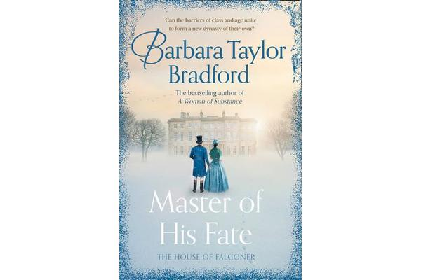 Master of His Fate - The Gripping New Victorian Epic from the Author of a Woman of Substance