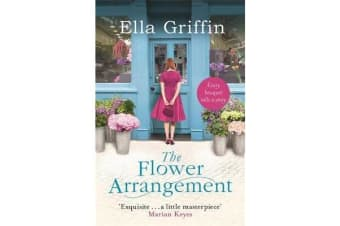 The Flower Arrangement - An uplifting, moving page-turner.