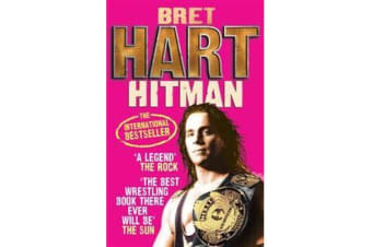 Hitman - My Real Life in the Cartoon World of Wrestling