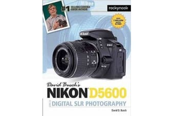 David Busch's Nikon D5600 Guide to Digital Slr Photography
