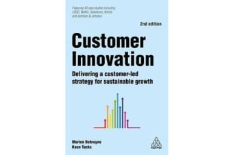 Customer Innovation - Delivering a Customer-Led Strategy for Sustainable Growth