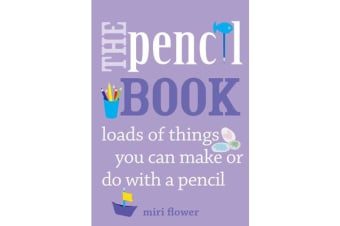 The Pencil Book - Loads of things you can make or do with a pencil