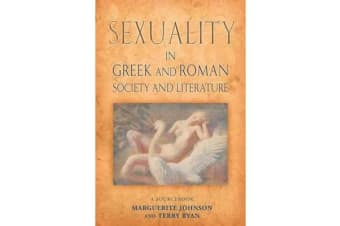 Sexuality in Greek and Roman Literature and Society - A Sourcebook