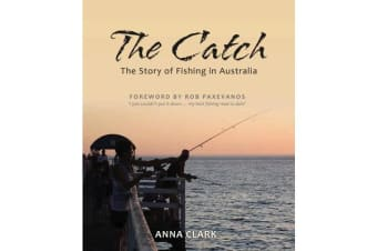 The Catch - The Story of Fishing in Australia