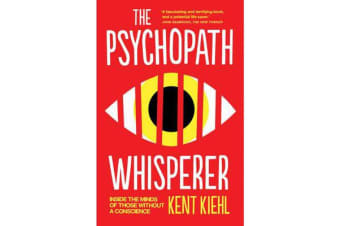 The Psychopath Whisperer - Inside the Minds of Those Without a Conscience