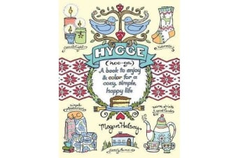 Hygge Adult Coloring Book - A Book to Enjoy & Color for a Cozy, Simple, Happy Life