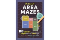 The Original Area Mazes - 100 Addictive Puzzles to Solve with Simple Math--And Clever Logic!