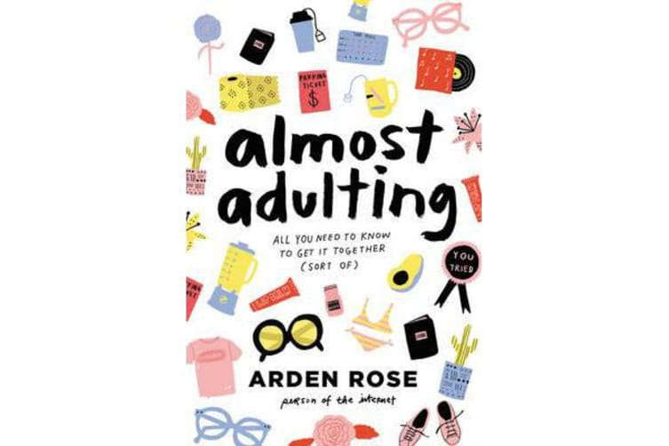 Almost Adulting - All You Need to Know to Get It Together (Sort Of)