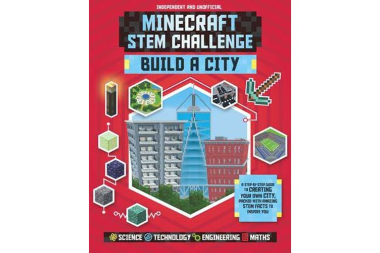 Minecraft STEM Challenge - Build a City - A step-by-step guide packed with STEM facts