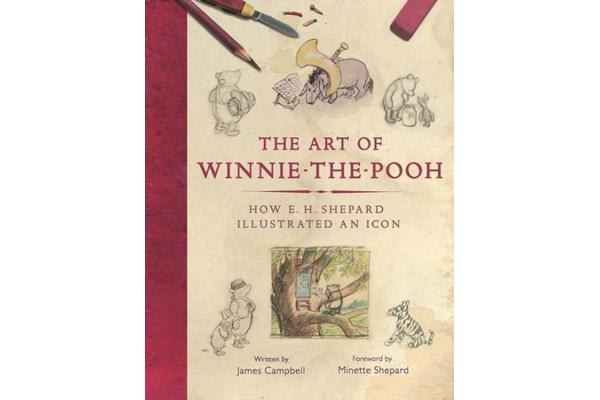 The Art of Winnie-the-Pooh - How E. H. Shepard Illustrated an Icon