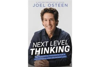 Next Level Thinking - 10 Powerful Thoughts for a Successful and Abundant Life