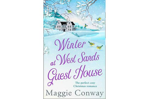 Winter at West Sands Guest House - A Debut Feel-Good Heart-Warming Romance Perfect for 2018