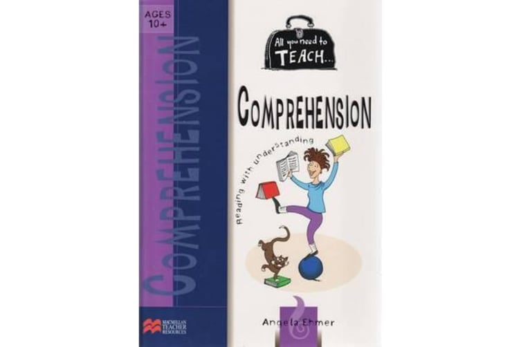 All You Need to Teach Comprehension - For Ages 10 Plus