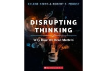 Disrupting Thinking - Why How We Read Matters