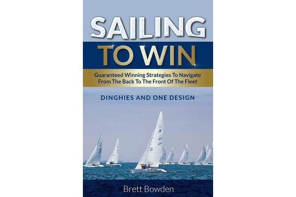Sailing to Win - Dinghies and One Design