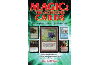 Magic - The Gathering Cards - The Unofficial Ultimate Collector's Guide