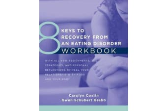8 Keys to Recovery from an Eating Disorder Workbook