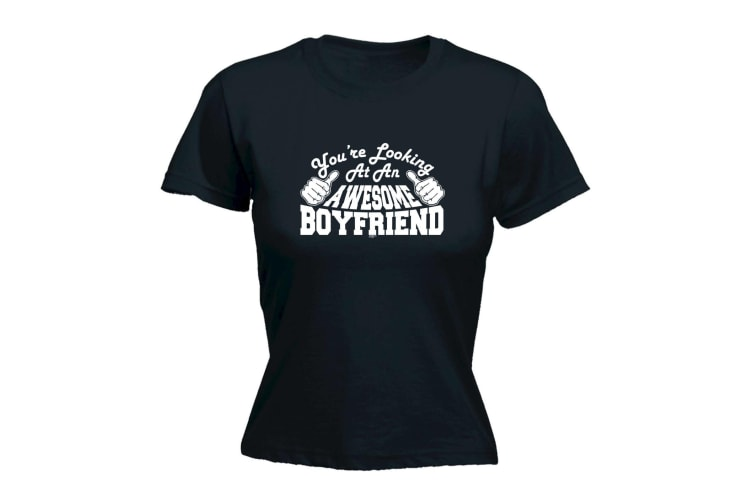 123T Funny Tee - Boyfriend Youre Looking At An Awesome - (Medium Black Womens T Shirt)