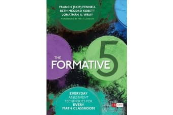 The Formative 5 - Everyday Assessment Techniques for Every Math Classroom