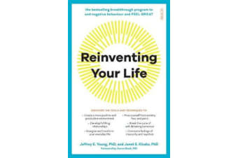 Reinventing Your Life - The breakthrough program to end negative behaviour and feel great again