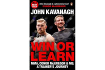 Win or Learn - MMA, Conor McGregor and Me: A Trainer's Journey
