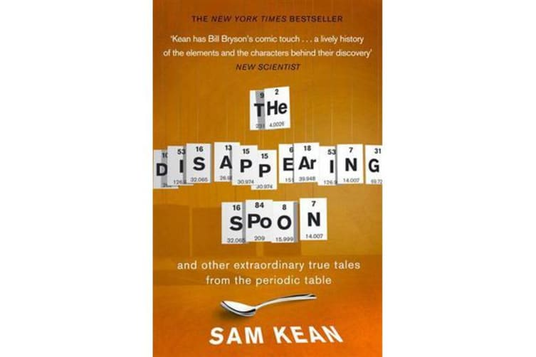 The Disappearing Spoon...and other true tales from the Periodic Table