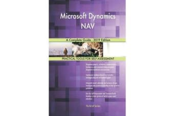 Microsoft Dynamics NAV A Complete Guide - 2019 Edition