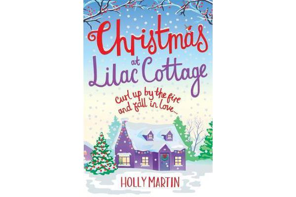 Christmas at Lilac Cottage - A perfect romance to curl up by the fire with (White Cliff Bay Book 1)