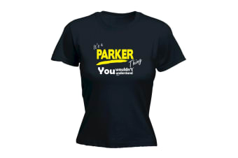 Its a Surname Thing Funny Tee - Parker V1 Surname Thing - (XX-Large Black Womens T Shirt)