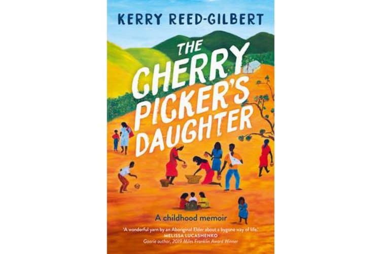 The Cherry Picker's Daughter - A childhood memoir