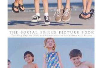The Social Skills Picture Book - Teaching Play, Emotion, and Communication to Children with Autism