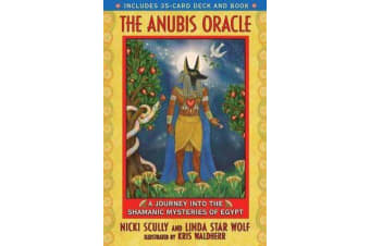 Anubis Oracle - The Art of Awakening Shamanic Consciousness