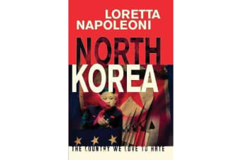 North Korea - The Country We Love to Hate