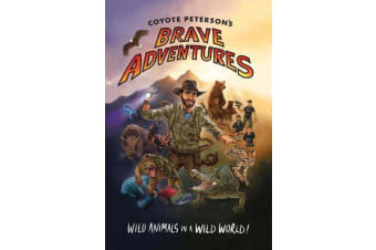 Coyote Peterson's Brave Adventures - Wild Animals in a Wild World