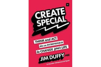 Create Special - Think and Act Like an Entrepreneur to Change Your Life