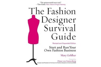 The Fashion Designer Survival Guide, Revised and Expanded Edition - Start and Run Your Own Fashion Business