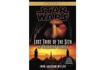 Lost Tribe of the Sith - Star Wars Legends: The Collected Stories